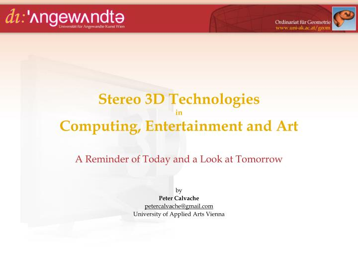 stereo 3d technologies in computing entertainment and art n.