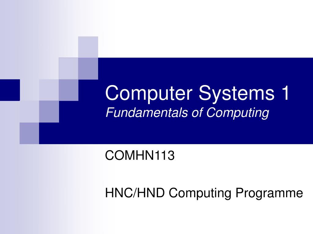 computer systems 1 fundamentals of computing l.