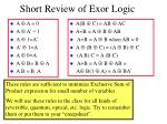 short review of exor logic