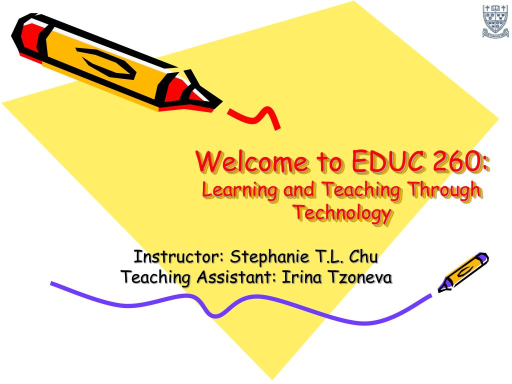 welcome to educ 260 learning and teaching through technology l.