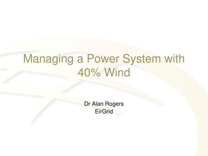 Managing a power system with 40 wind