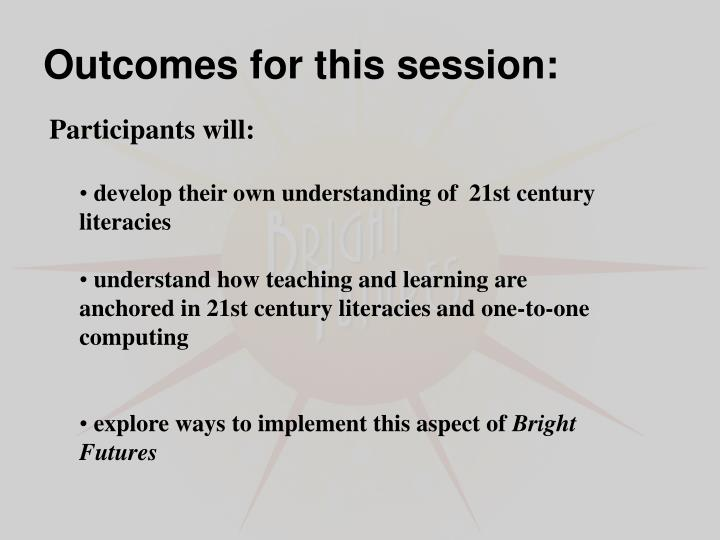 Outcomes for this session: