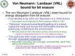 von neumann landauer vnl bound for bit erasure