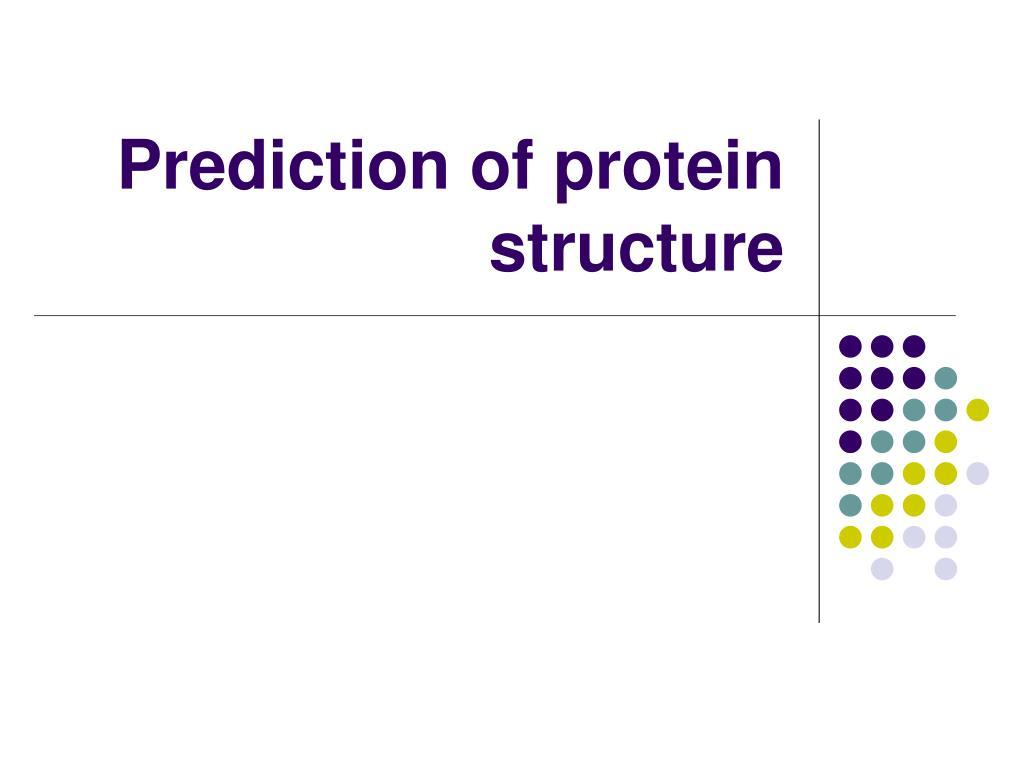 prediction of protein structure l.