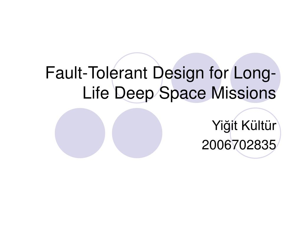 fault tolerant design for long life deep space missions l.