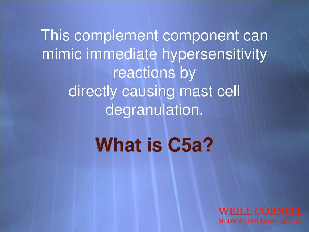 This complement component can mimic immediate hypersensitivity reactions by