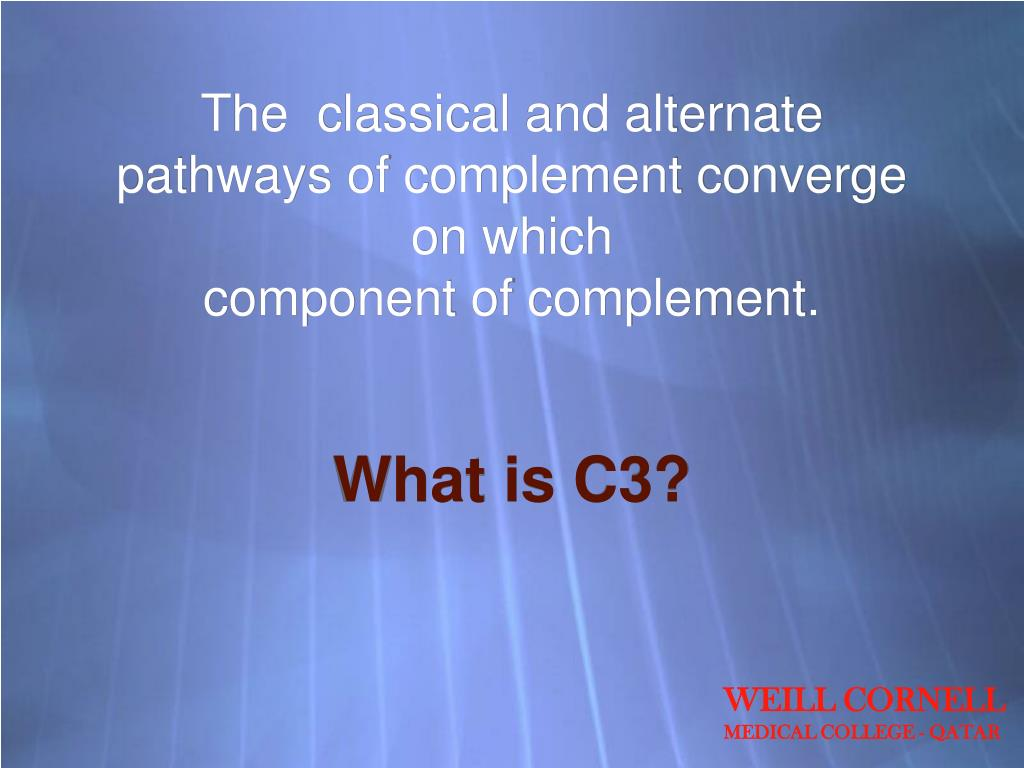The  classical and alternate pathways of complement converge on which