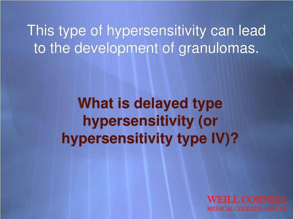 This type of hypersensitivity can lead to the development of granulomas.