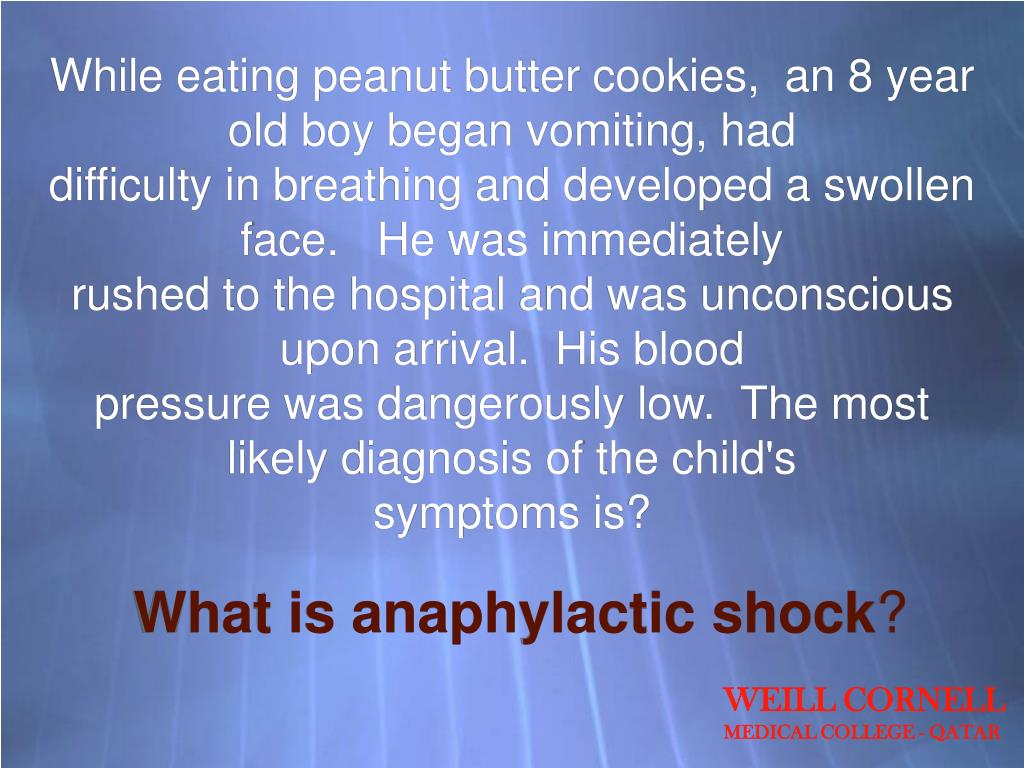 While eating peanut butter cookies,  an 8 year old boy began vomiting, had