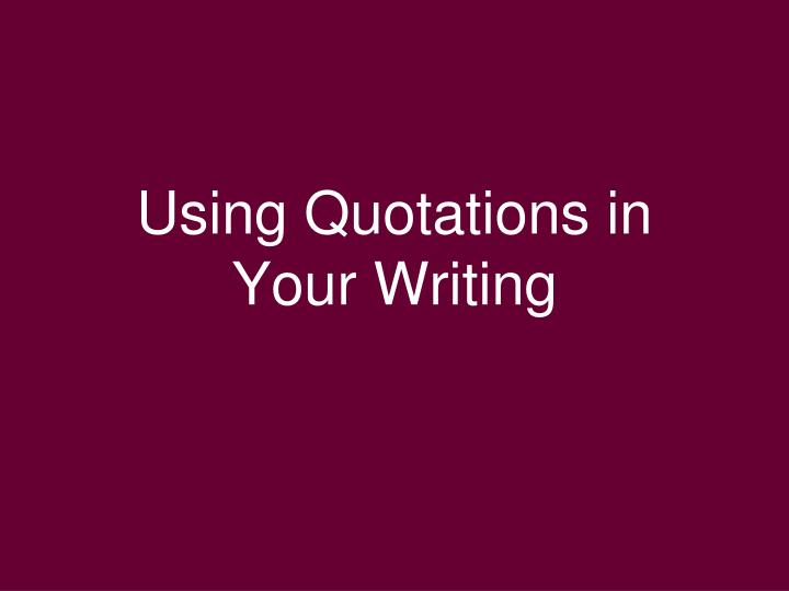 using quotations in your writing n.