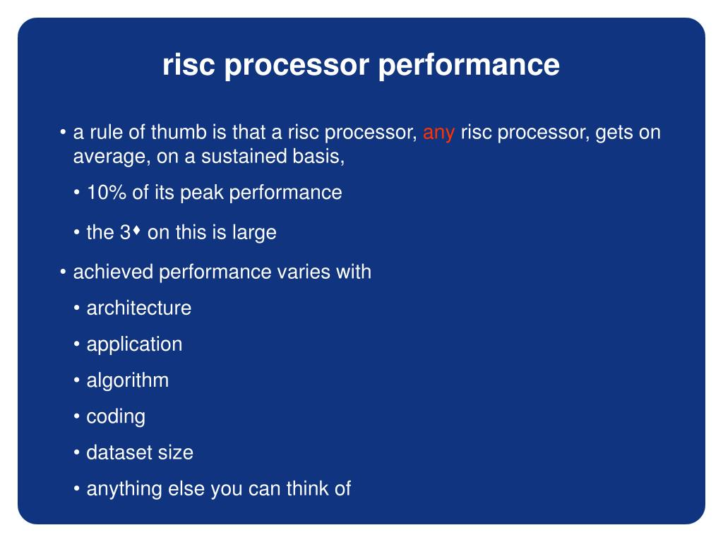 a rule of thumb is that a risc processor,