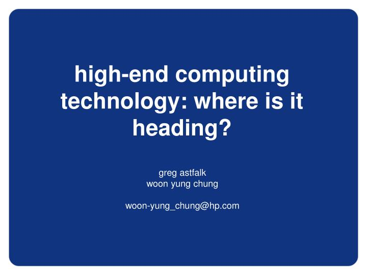 High-end computing technology: where is it heading?