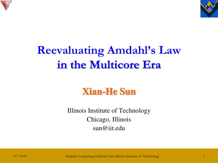 Reevaluating amdahl s law in the multicore era