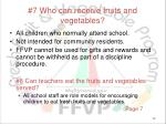 7 who can receive fruits and vegetables