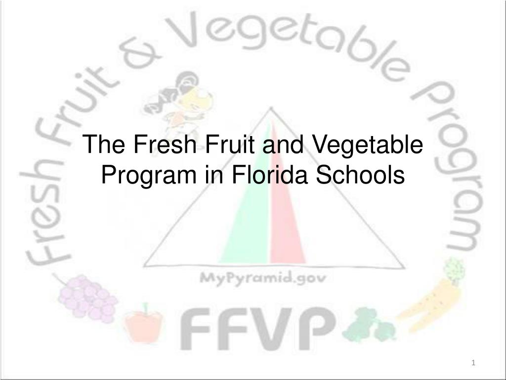 the fresh fruit and vegetable program in florida schools l.