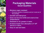 packaging materials good qualities