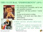 the cultural indifferents 19