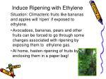 induce ripening with ethylene