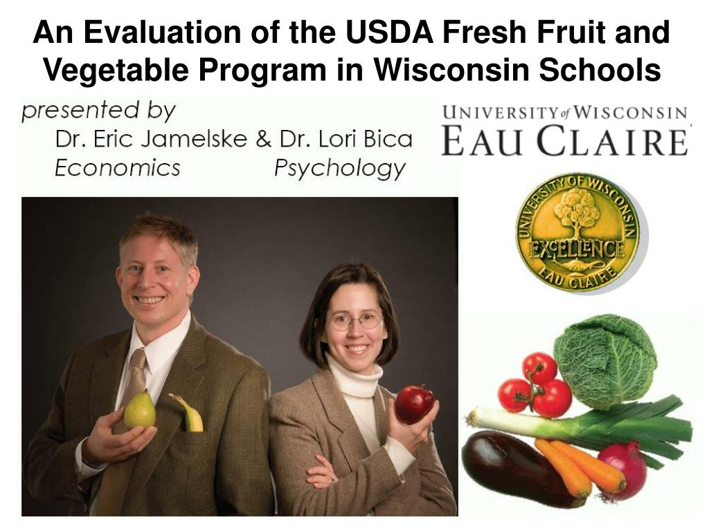 an evaluation of the usda fresh fruit and vegetable program in wisconsin schools l.