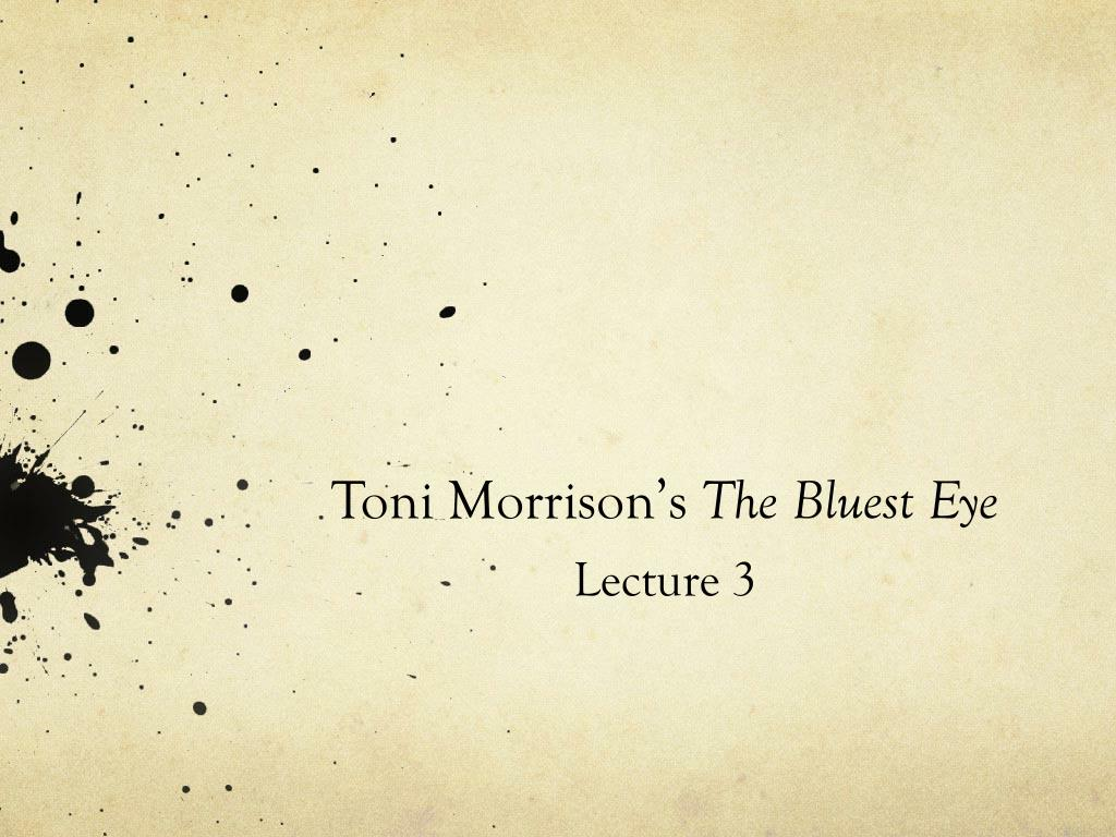toni morrison s the bluest eye lecture 3