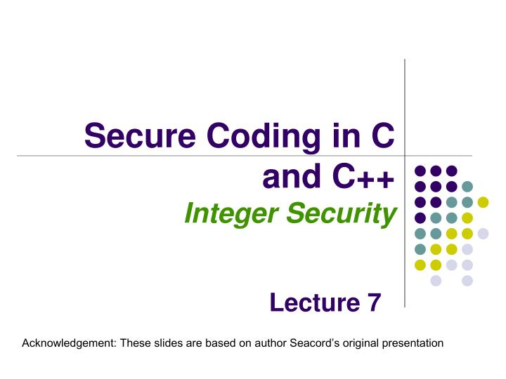 Secure coding in c and c integer security