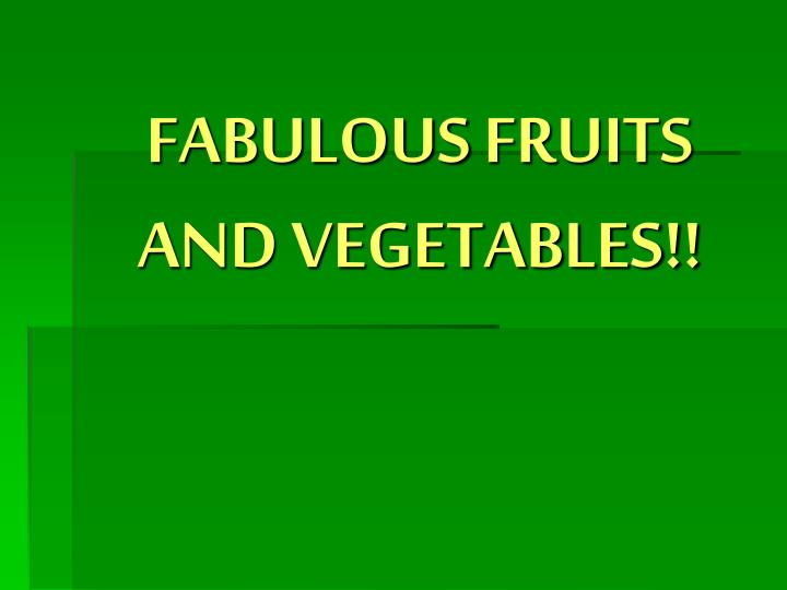 fabulous fruits and vegetables n.