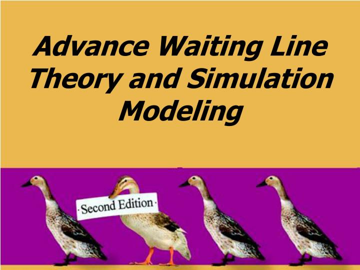 Advance waiting line theory and simulation modeling