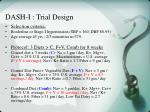 dash i trial design