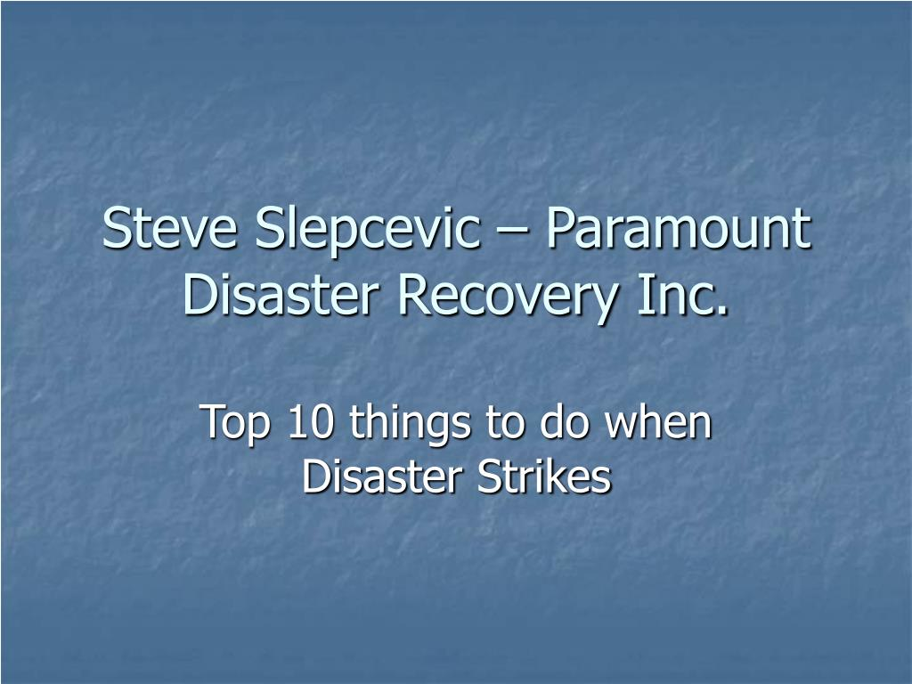 steve slepcevic paramount disaster recovery inc l.