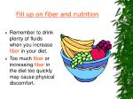 fill up on fiber and nutrition