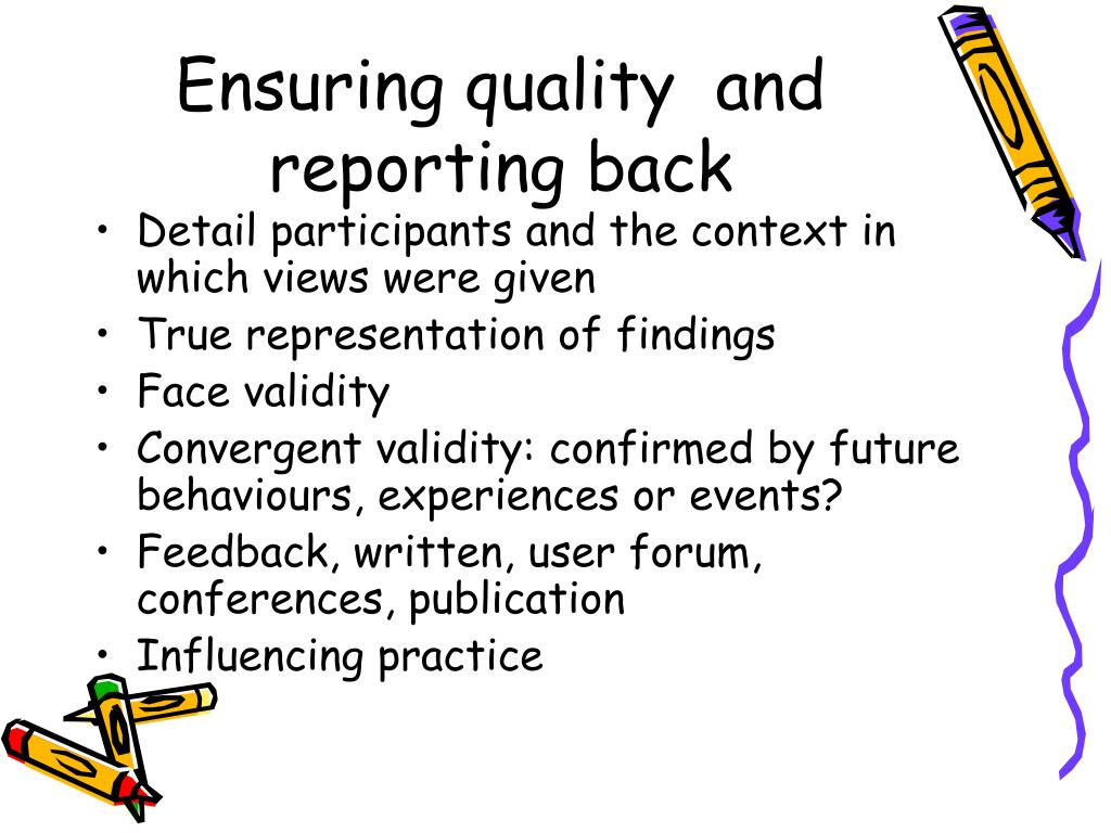 Ensuring quality  and reporting back