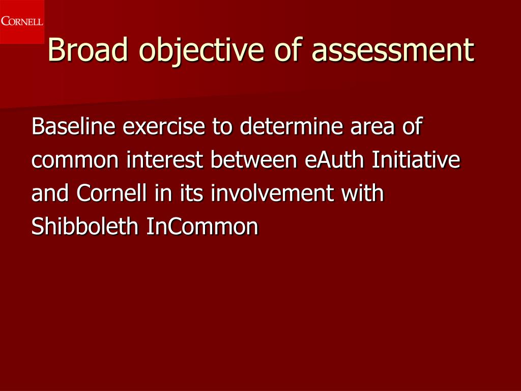 Broad objective of assessment