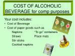 cost of alcoholic beverage for comp purposes