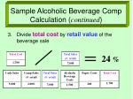 sample alcoholic beverage comp calculation continued