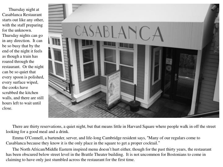 Thursday night at Casablanca Restaurant starts out like any other, with the staff preparing fo...