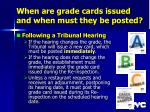 when are grade cards issued and when must they be posted26