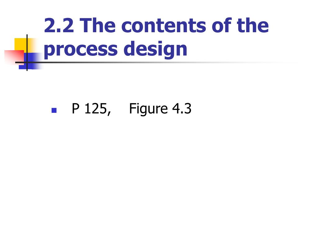 2.2 The contents of the process design