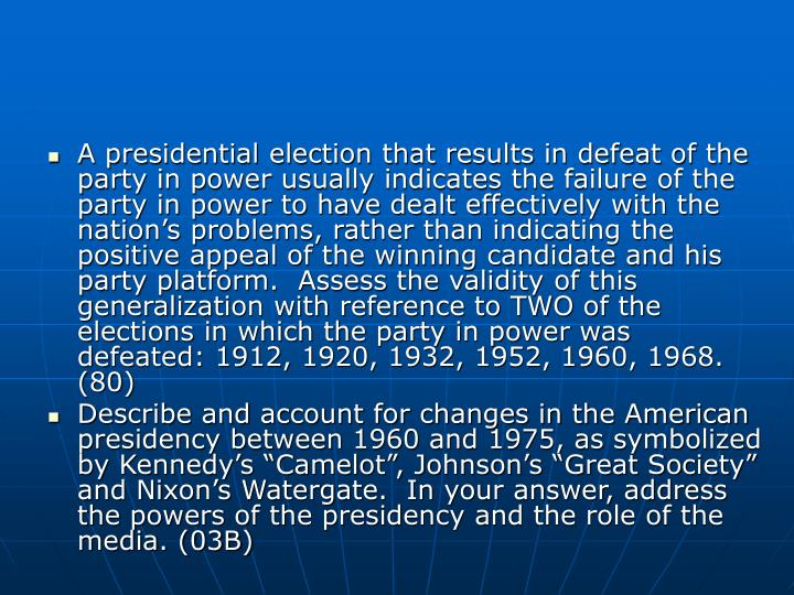 A presidential election that results in defeat of the party in power usually indicates the failure o...