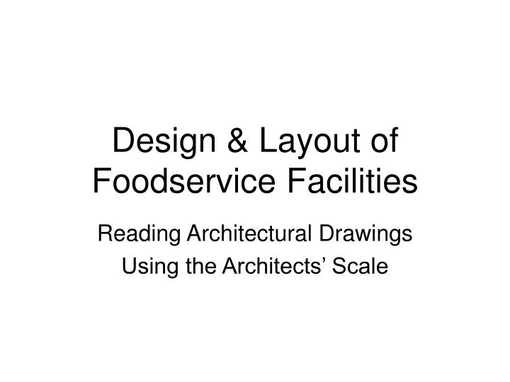 Design layout of foodservice facilities