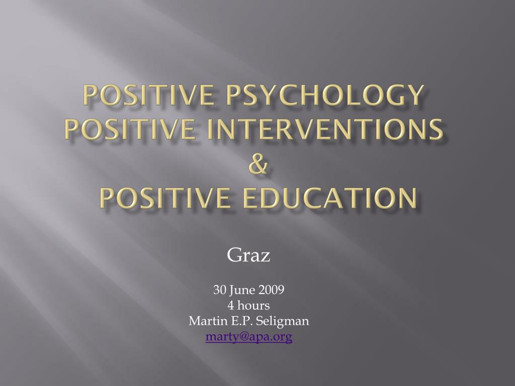 positive psychology positive interventions positive education l.