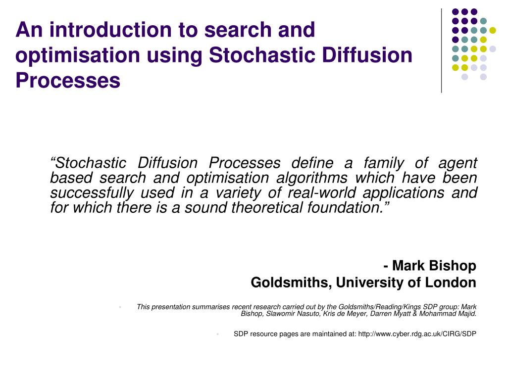 an introduction to search and optimisation using stochastic diffusion processes l.
