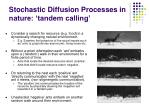 stochastic diffusion processes in nature tandem calling