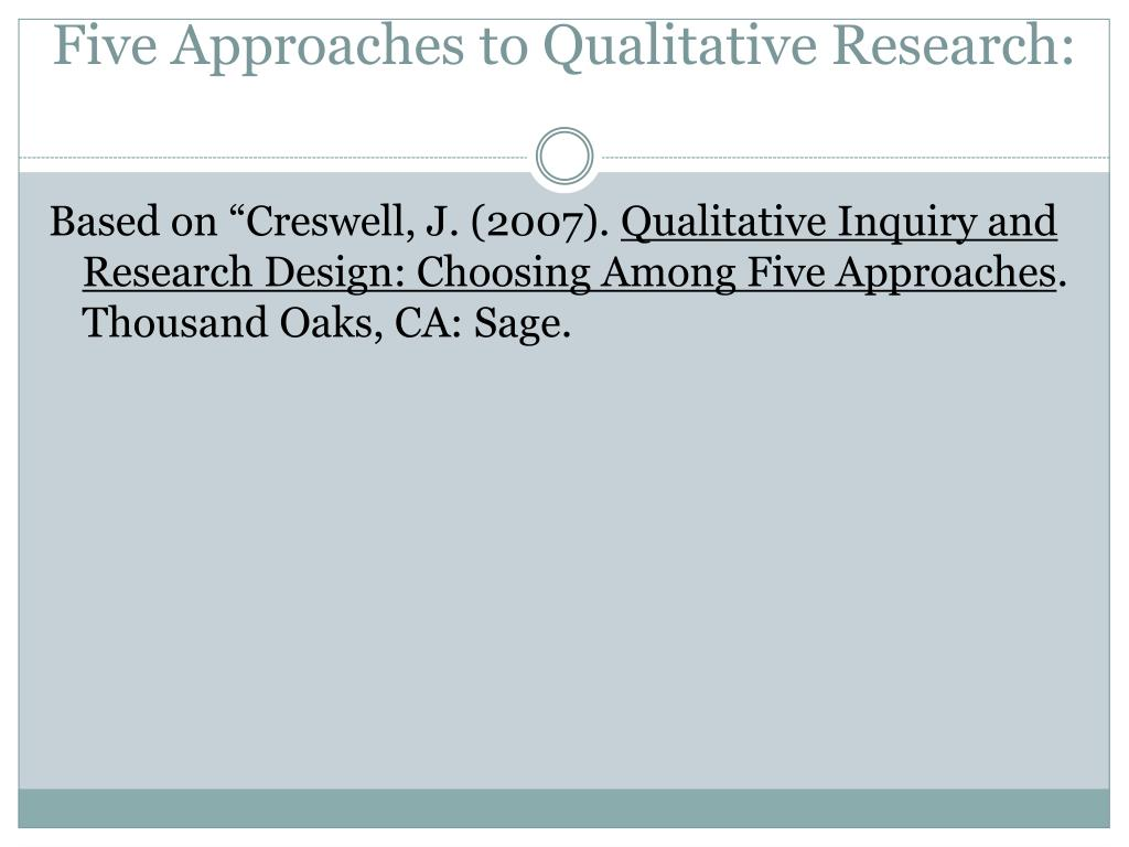 Five Approaches to Qualitative Research: