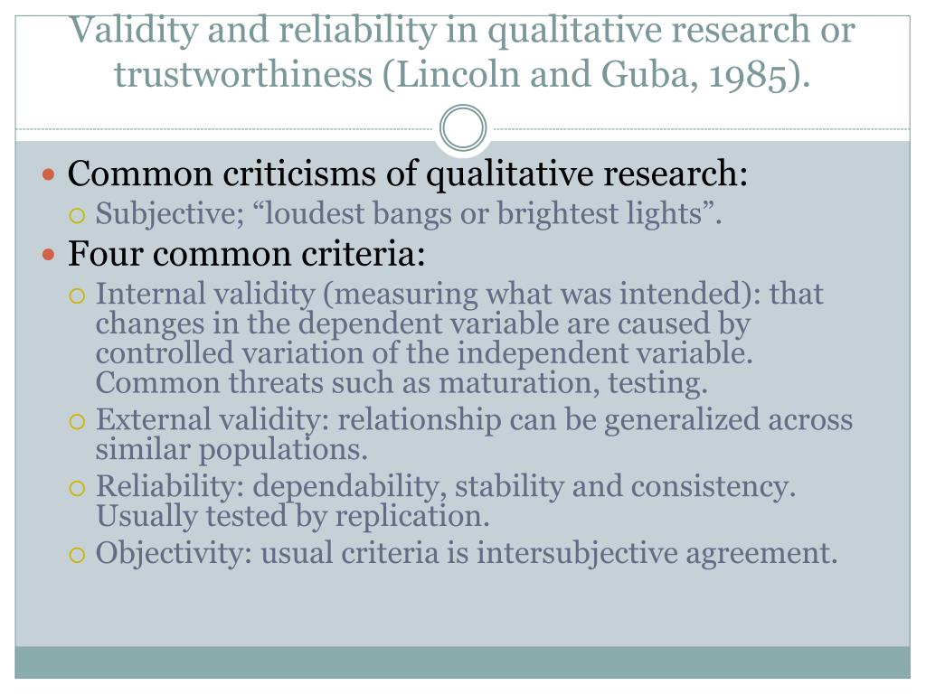 Validity and reliability in qualitative research or trustworthiness (Lincoln and Guba, 1985).