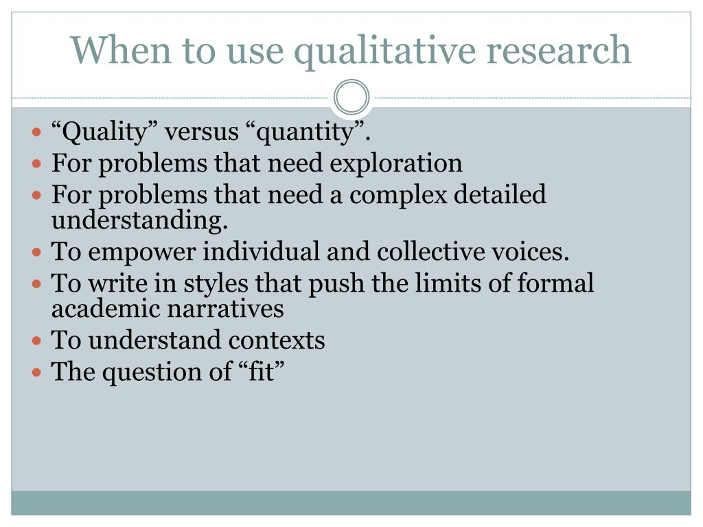 When to use qualitative research