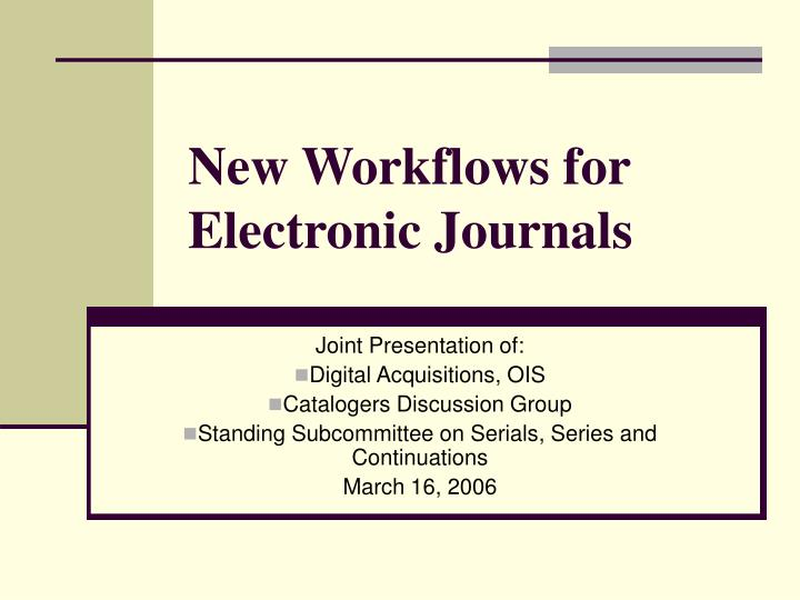 new workflows for electronic journals n.