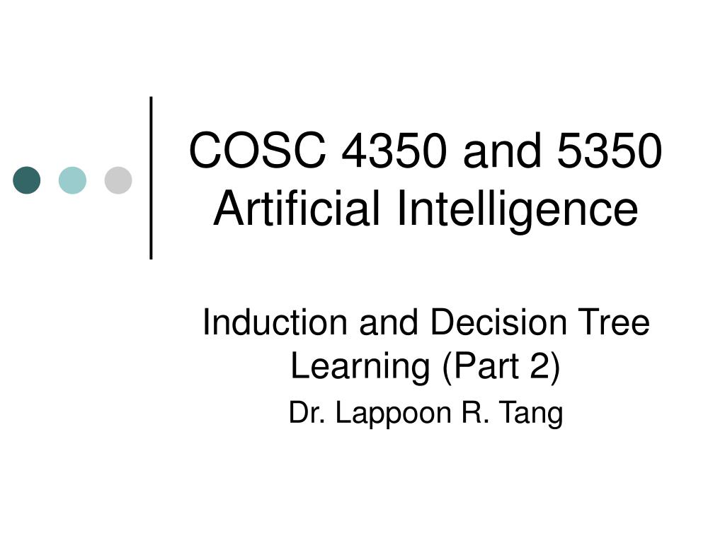 cosc 4350 and 5350 artificial intelligence l.