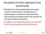 exceptions to post operative care continued