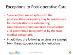 exceptions to post operative care