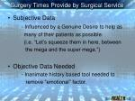 surgery times provide by surgical service